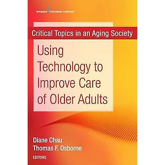 Using Technology to Improve Care of Older Adults - Critical Topics in