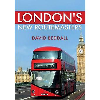 London's New Routemasters by David Beddall - 9781445687384 Book