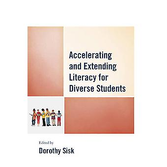 Accelerating and Extending Literacy for Diverse Students by Dorothy A