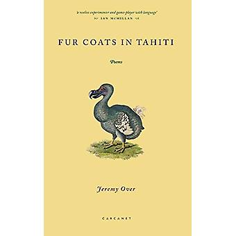 Fur Coats in Tahiti by Jeremy Over - 9781784107635 Book