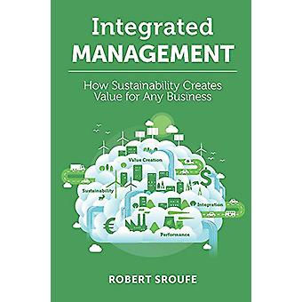 Integrated Management - How Sustainability Creates Value for Any Busin