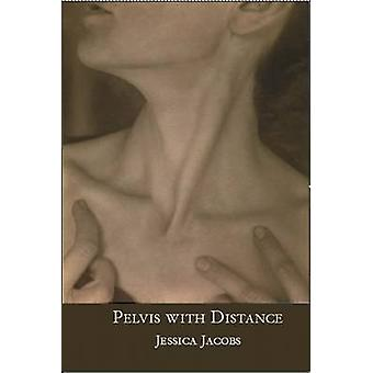 Pelvis with Distance by Jessica Jacobs - 9781935210665 Book