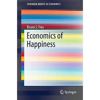 Economics of Happiness by Bruno S. Frey - 9783319758060 Book