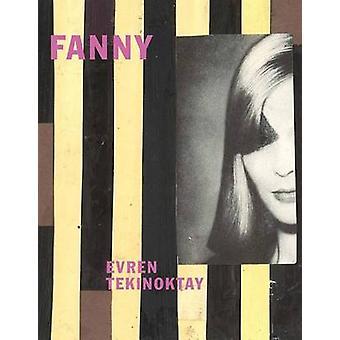 Evren Tekinoktay - Fanny by Evren Tekinoktay - 9783945111086 Book