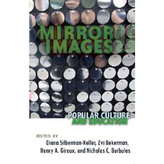 Mirror Images - Popular Culture and Education (1st New edition) by Dia