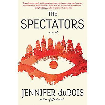 The Spectators - A Novel by Jennifer Dubois - 9780812995886 Book