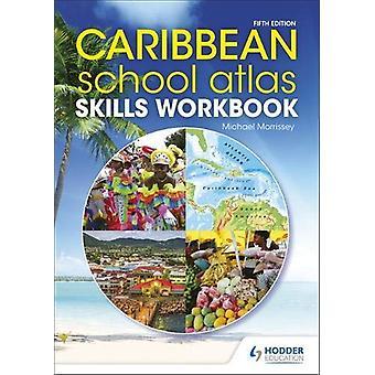 Caribbean School Atlas Skills Workbook by Professor Michael Morrissey