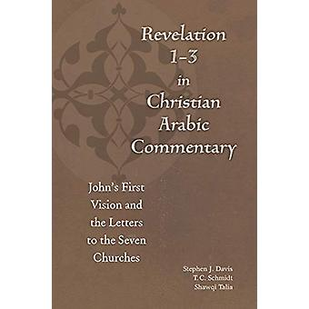 Revelation 1-3 in Christian Arabic Commentary - John's First Vision an