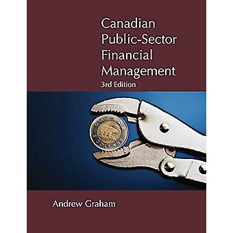 Canadian Public-Sector Financial Management - Third Edition by Andrew