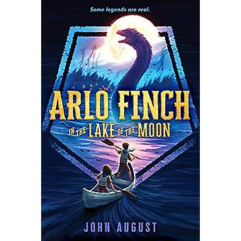Arlo Finch in the Lake of the Moon by John August - 9781626728165 Book