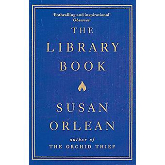 The Library Book by Susan Orlean - 9781782392286 Book