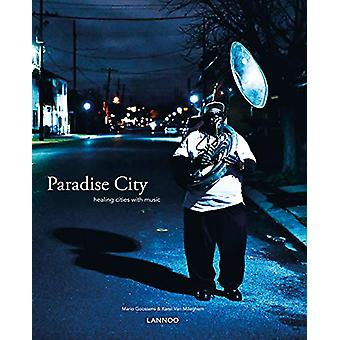 Paradise City - Healing Cities Through Music by Mario Goossens - 97894