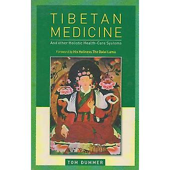 Tibetan Medicine - and other holistic healthcare systems by Tom Dummer
