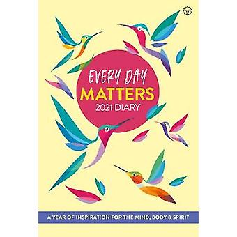 Every Day Matters 2021 Pocket Diary - A Year of Inspiration for the Mi