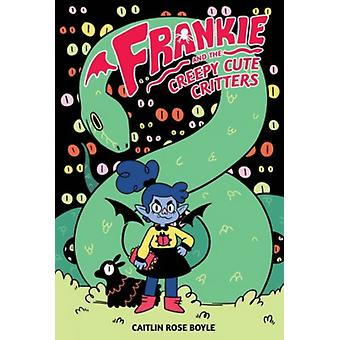 Frankie and the Creepy Cute Critters HC by Boyle & Caitlin Rose