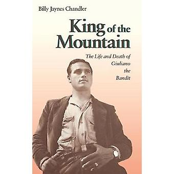 King of The Mountain - The Life and Death of Guiliano The Bandit