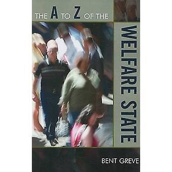 O Livro A a Z do Estado de Bem-Estar Social por Bent Greve - 9780810868373 Livro