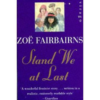 Stand We At Last by Zoe Fairbairns - 9780860689638 Kirja