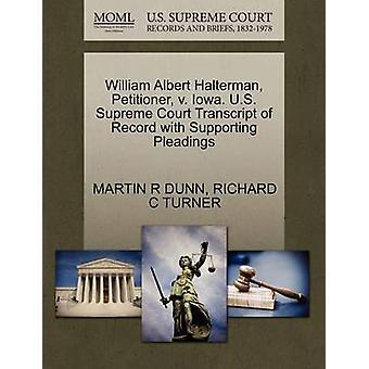 William Albert Halterman - Petitioner - V. Iowa. U.S. Supreme Court T