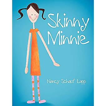 Skinny Minnie by Nancy Schauf Lapp - 9781458201027 Book