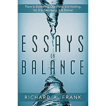 Essays on Balance - There Is Something Out There. It Is Nothing - Yet