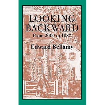 Looking Backward - From 2000 to 1887 by Edward Bellamy - 9781557095060