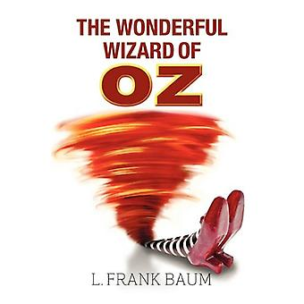 The Wonderful Wizard of Oz by L. F. Baum - 9781613820384 Book