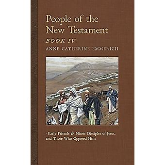 People of the New Testament - Book IV - Early Friends and Minor Discip