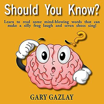Should You Know? by Gary Gazlay - 9781634916998 Book