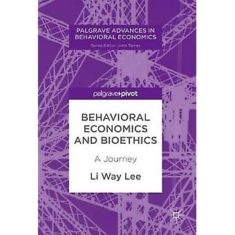 Behavioral Economics and Bioethics - A Journey by Li Way Lee - 9783319