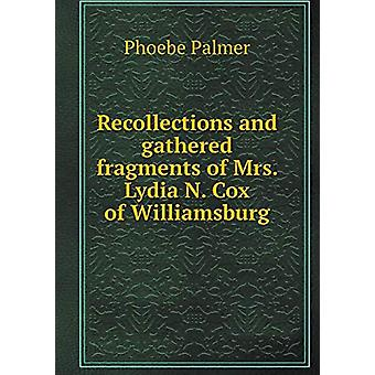 Recollections and Gathered Fragments of Mrs. Lydia N. Cox of Williams