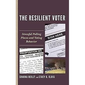 The Resilient Voter Stressful Polling Places and Voting Behavior Voting Elections and the Political Process