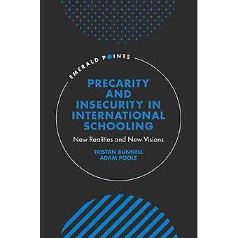 Precarity and Insecurity in International Schooling by Tristan BunnellAdam Poole