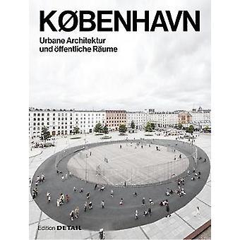 KBENHAVN Urbane Architektur und ffentliche Rume
