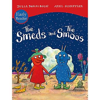 The Smeds and Smoos Early Reader by Julia Donaldson