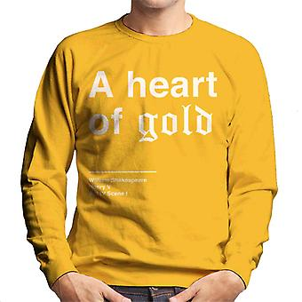 A Heart Of Gold Henry V Shakespeare Quote Men's Sweatshirt
