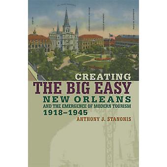 Maken van de Big Easy - New Orleans en de opkomst van moderne touri