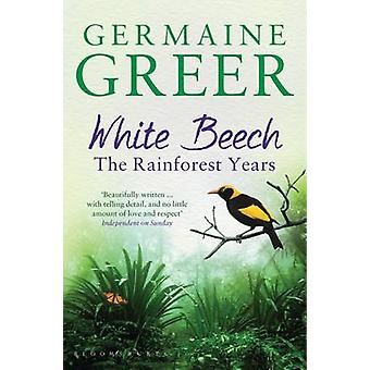 White Beech - The Rainforest Years by Germaine Greer - 9781408846735 B
