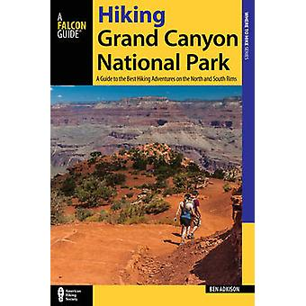 Hiking Grand Canyon National Park - A Guide to the Best Hiking Adventu