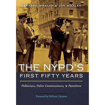 The NYPD's First Fifty Years - Politicians - Police Commissioners - an