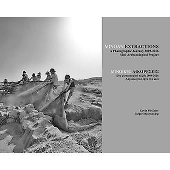 Minoiska extraktioner - en fotografisk resa 2009-2016 - Sissi arkeologiska