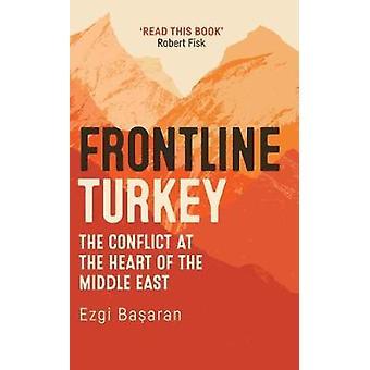Frontline Turkije - het Conflict in het hart van het Midden-Oosten door Ezg