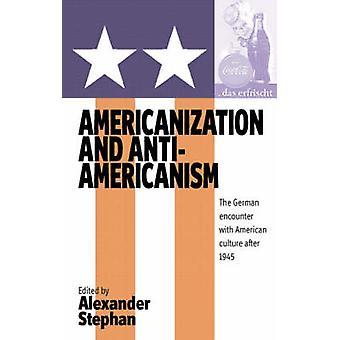 Amerikanisierung und Anti-Amerikanismus-deutsche Begegnung mit Ameri