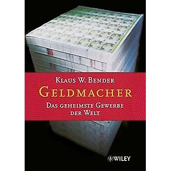 Geldmacher - Das Geheimste Gewerbe Der Welt door Klaus W. Bender - 97835