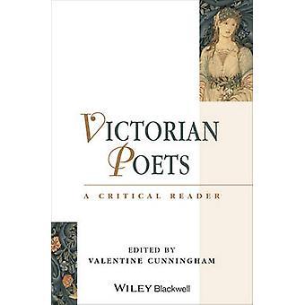 Viktorianische Dichter - eine kritische Leser von Valentine Cunningham - 97806311