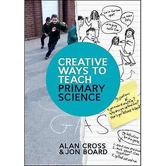 Façons créatives d'enseigner les sciences primaire