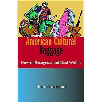 AMERIKANSKA kulturella bagage: Hur att erkänna och ta itu med det