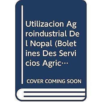 Utilizacion Agroindustrial Del Nopal