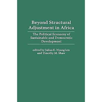 Más allá del ajuste estructural en África la economía política del desarrollo sostenible y democrático por Nyangoro y julio E.