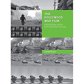 Hollywood War Film: Critical Observations from World War I to Iraq